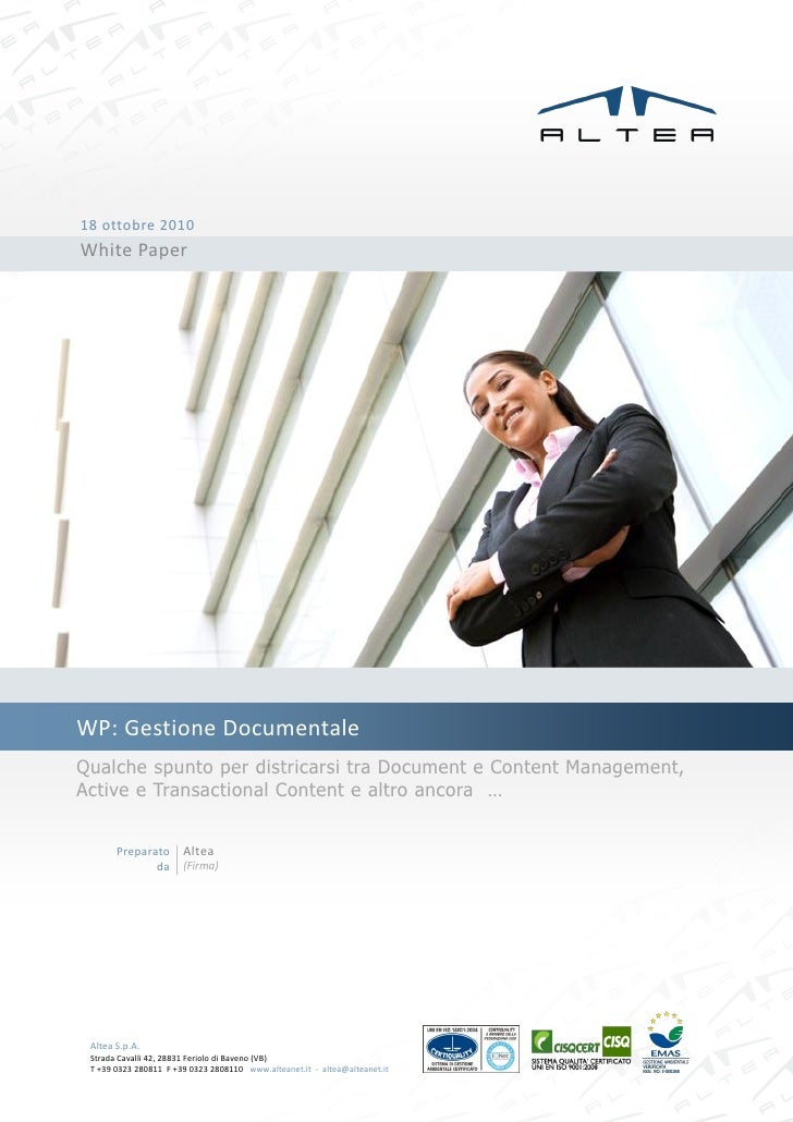 18 ottobre 2010 White Paper     WP: Gestione Documentale Qualche spunto per districarsi tra Document e Content Management,...