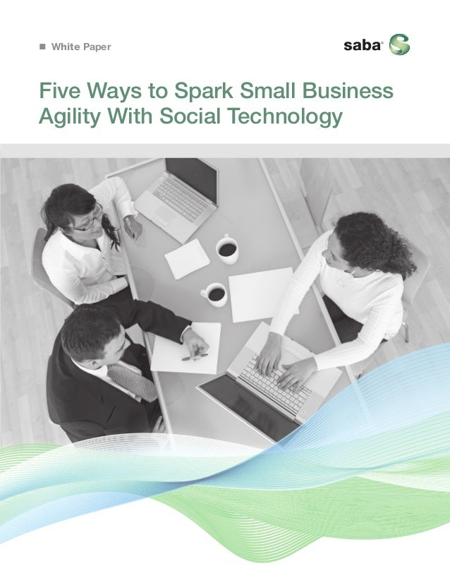 White Paper  Five Ways to Spark Small Business Agility With Social Technology