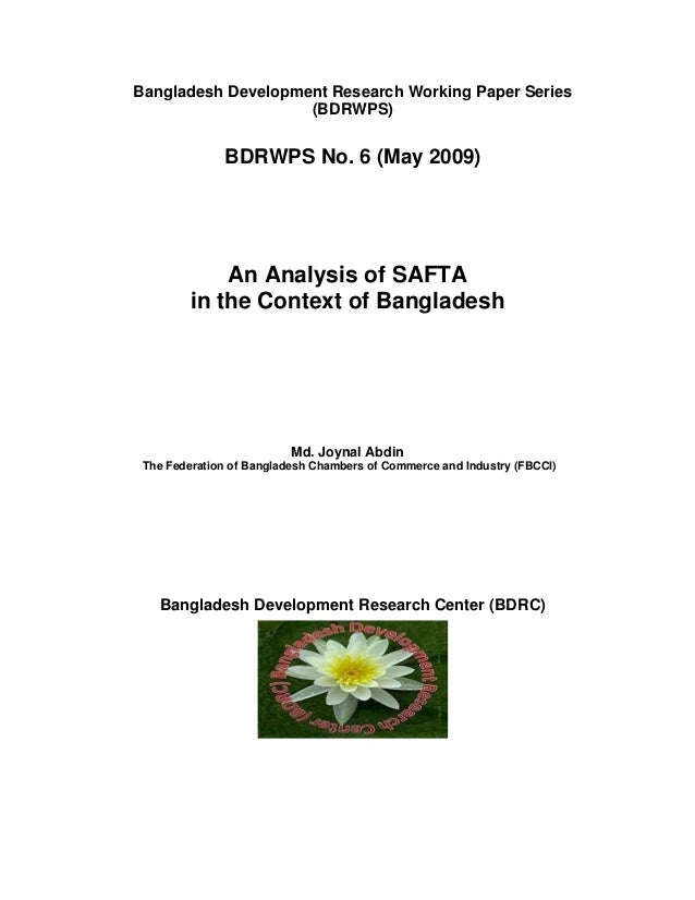 Bangladesh Development Research Working Paper Series(BDRWPS)BDRWPS No. 6 (May 2009)An Analysis of SAFTAin the Context of B...