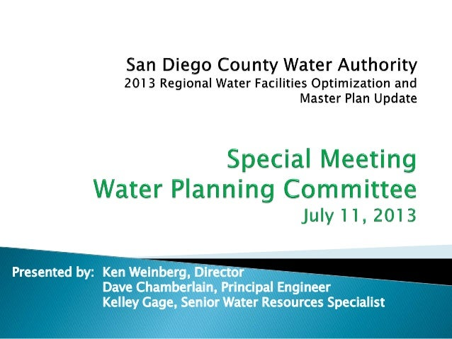 Presented by: Ken Weinberg, Director Dave Chamberlain, Principal Engineer Kelley Gage, Senior Water Resources Specialist