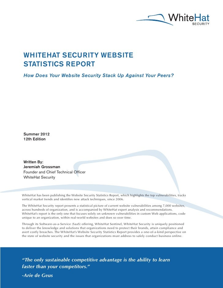 WHITEHAT SECURITY WEBSITE STATISTICS REPORT How Does Your Website Security Stack Up Against Your Peers? Summer 2012 12th E...