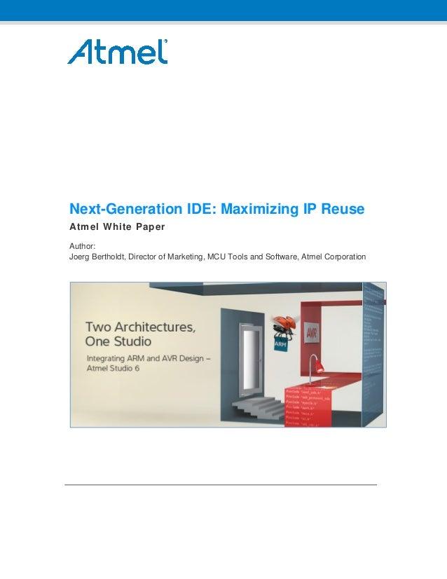 Atmel - Next-Generation IDE: Maximizing IP Reuse [WHITE PAPER]