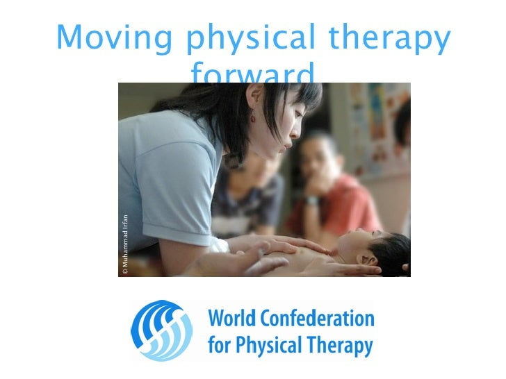 Moving physical therapy        forward    © Muhammad Irfan