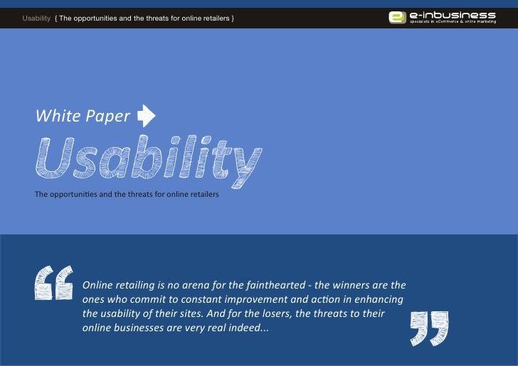 Usability { The opportunities and the threats for online retailers }        White Paper      The opportunities and the thr...