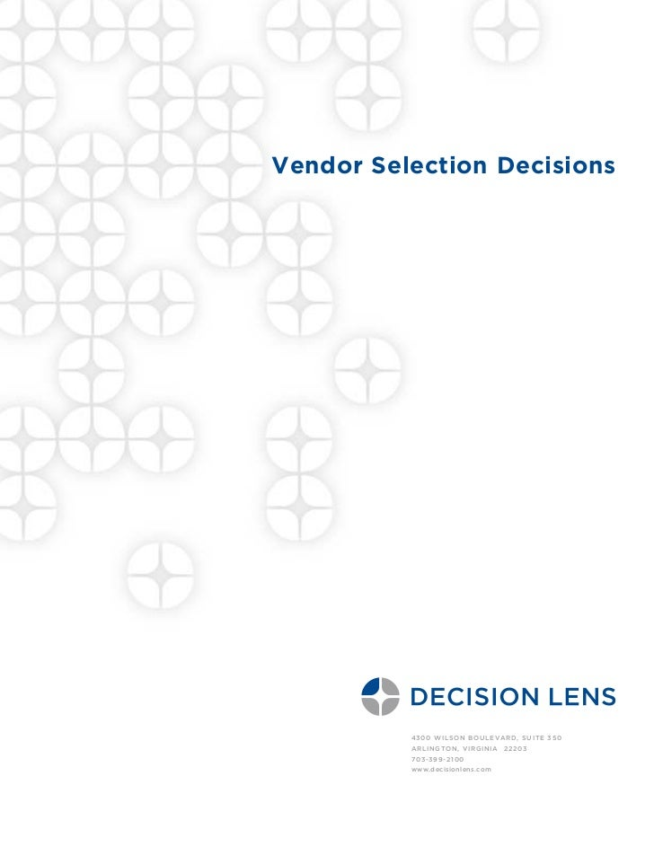 Vendor Selection Decisions          4300 Wilson Boulevard, Suite 350          Ar l i n g t o n , V i r g i n i a 2 2 2 0 3...