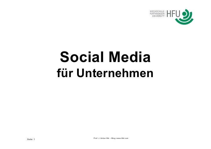 Social Media           für UnternehmenSeite: 1        Prof. J. Anton Illik – Blog: www.illik.com
