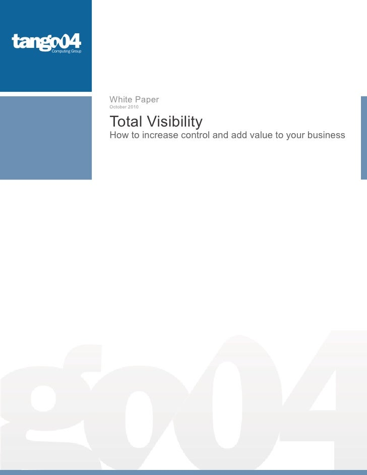 White Paper October 2010   Total Visibility How to increase control and add value to your business