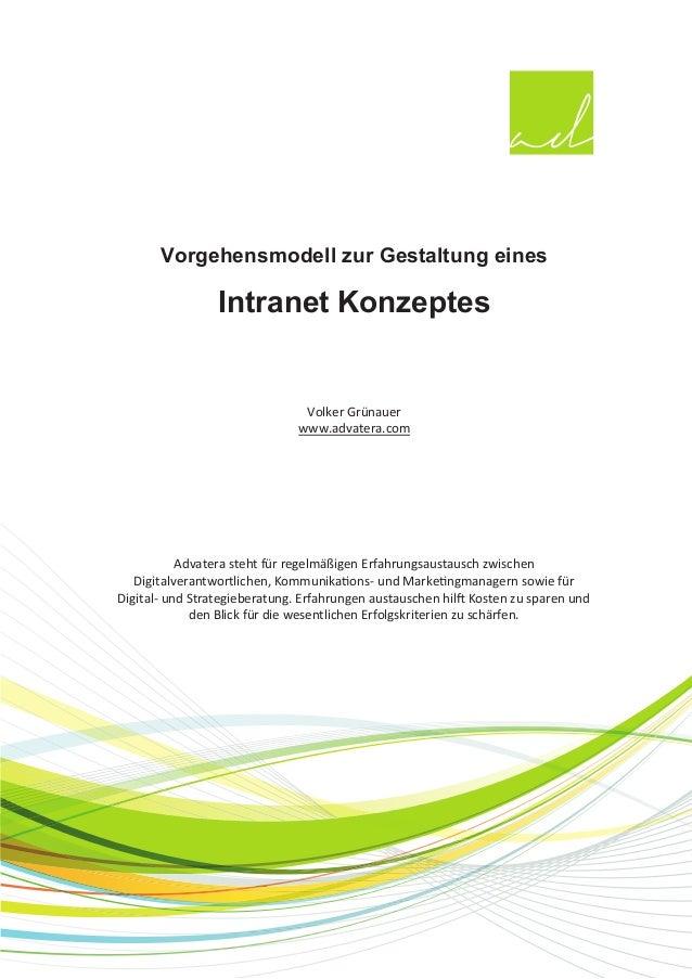 Vorgehensmodell zur Gestaltung eines  Intranet Konzeptes  Volker Grünauer www.advatera.com  Advatera steht für regelmäßige...