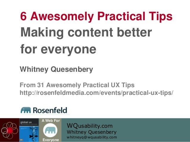 WQusability.comWhitney Quesenberywhitneyq@wqusability.comA Web ForEveryone6 Awesomely Practical TipsMaking content betterf...