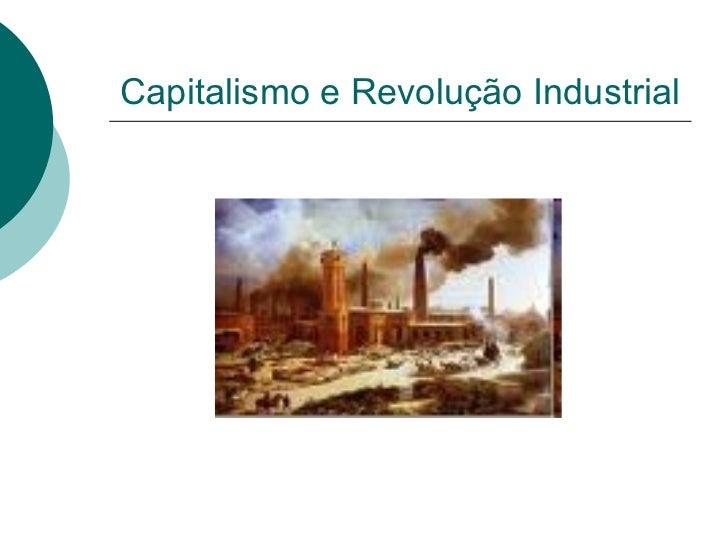 Capitalismo e Revolução Industrial