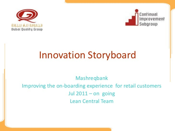 Innovation Storyboard                      MashreqbankImproving the on-boarding experience for retail customers           ...