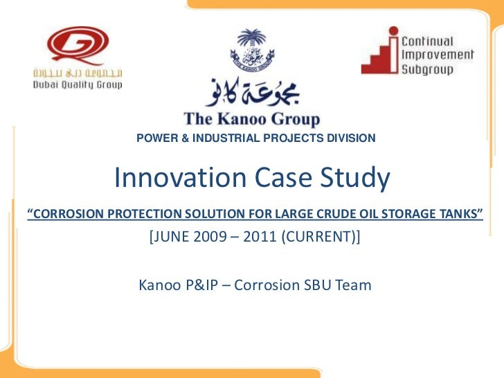 "POWER & INDUSTRIAL PROJECTS DIVISION            Innovation Case Study""CORROSION PROTECTION SOLUTION FOR LARGE CRUDE OIL ST..."