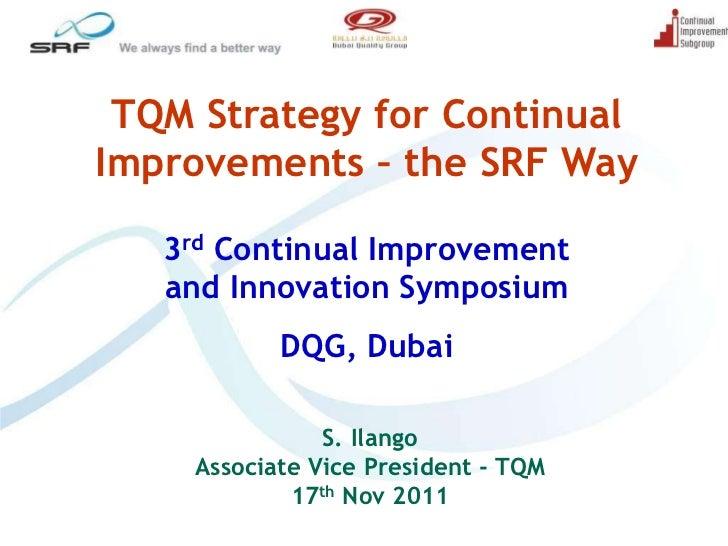 "TQM Strategy for Continual Improvements – the SRF Way"" by S. Illango (Associate Vice President-TQM, SRF)"