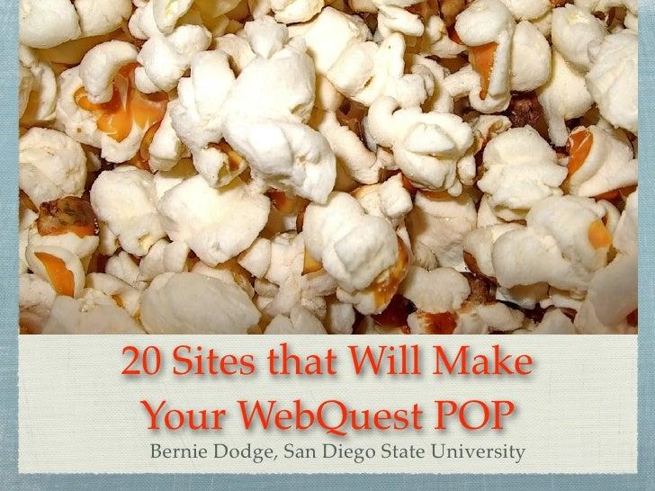 20 Sites to Make Your WebQuest Pop