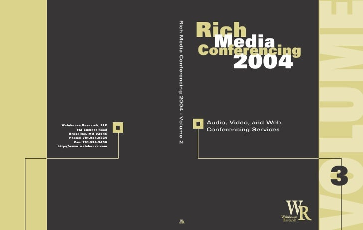 Rich   Media Conferencing     2004   Audio, Video, and Web  Conferencing Services                              3