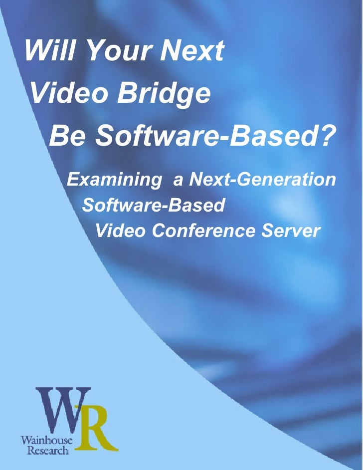 Will Your Next Video Bridge  Be Software-Based?   Examining a Next-Generation    Software-Based     Video Conference Server