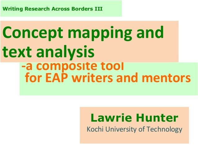Writing Research Across Borders III  Concept mapping and text analysis  -a composite tool for EAP writers and mentors Lawr...