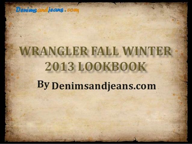 Wrangler Fall Winter 2013 Lookbook