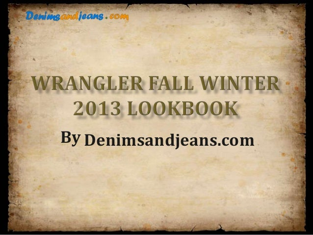 Wrangler Fall Winter 2013 Lookbook