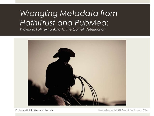 Wrangling metadata from hathi trust and pubmed to provide full text linking to the cornell veterinarian