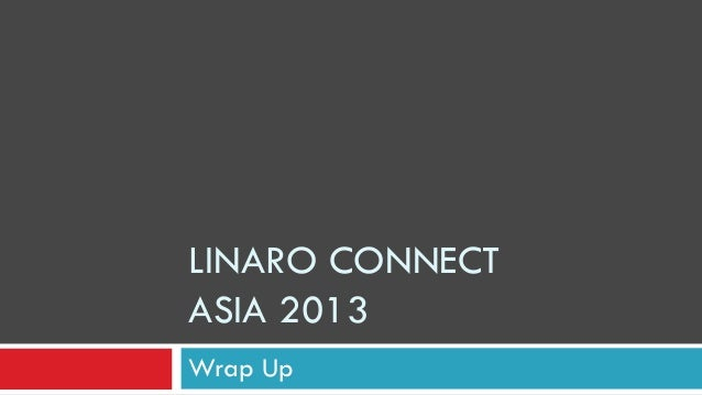 LCA13: Linaro Connect Wrap-up