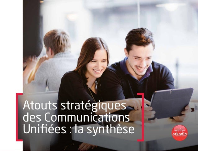 Atouts stratégiques des Communications Unifiées : la synthèse