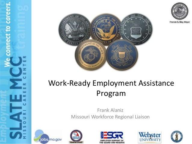 Work-Ready Employment Assistance            Program                Frank Alaniz     Missouri Workforce Regional Liaison   ...