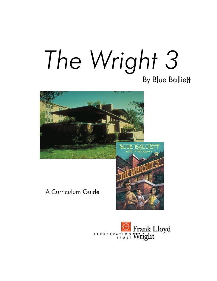 The Wright 3                      By Blue Balliett     A Curriculum Guide