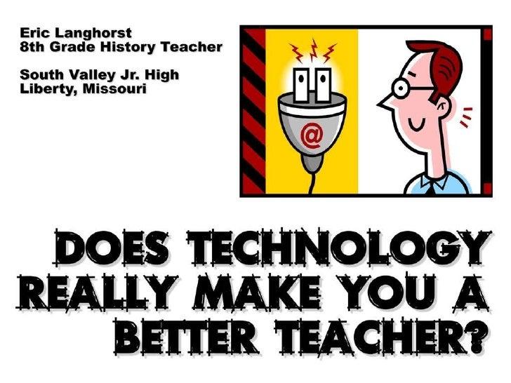 Does Technology Make You A Better Teacher