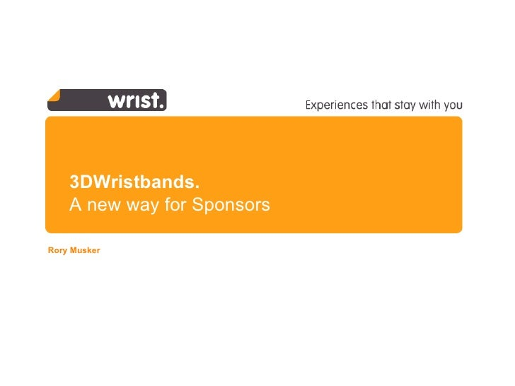 3DWristbands. A new way for Sponsors Rory Musker