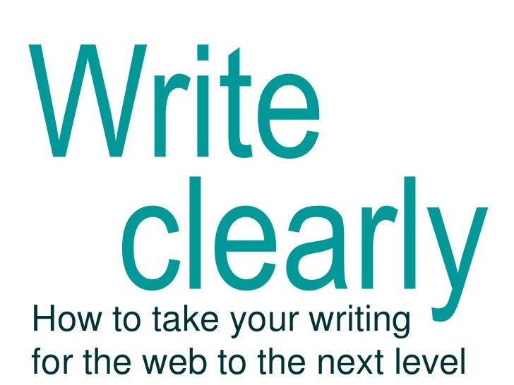 Write clearly: take your web writing to the next level
