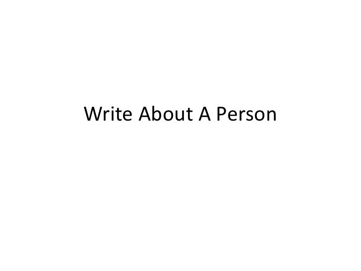 Write About A Person<br />