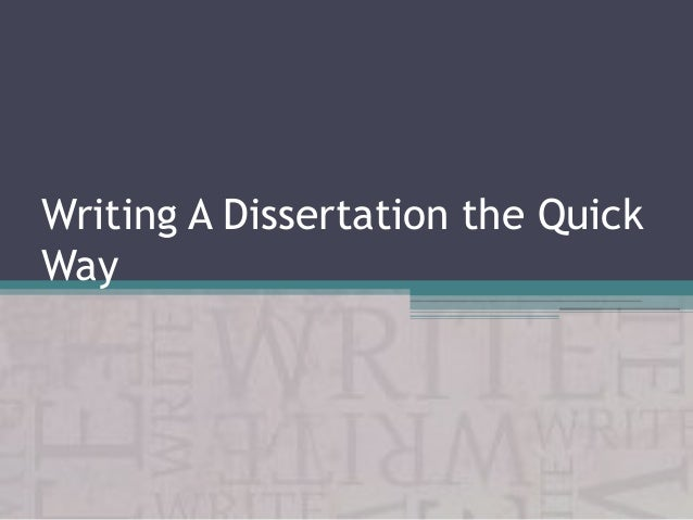 Writing A Dissertation the Quick Way