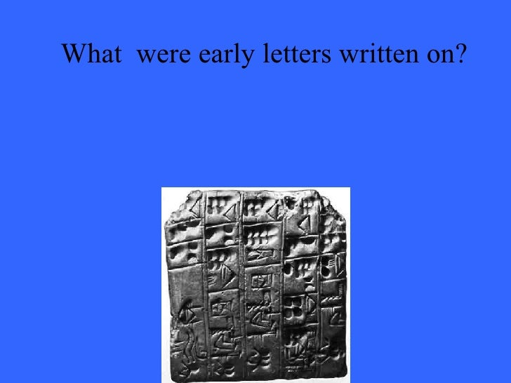 What  were early letters written on?