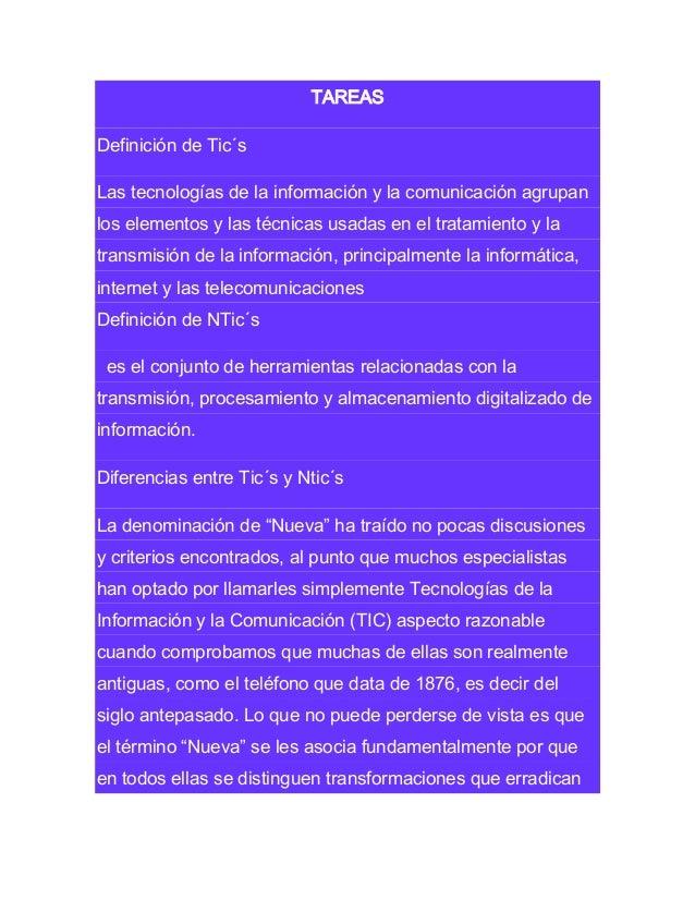 TAREAS Definición de Tic´s Las tecnologías de la información y la comunicación agrupan los elementos y las técnicas usadas...