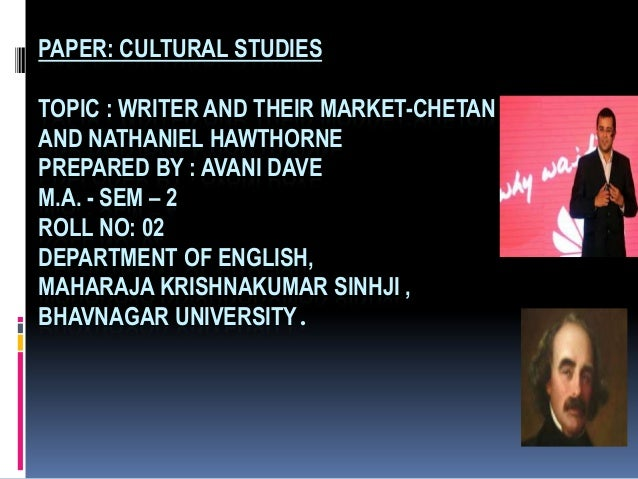 Writer and their market chetan bhagat and nathaniel hawthorne