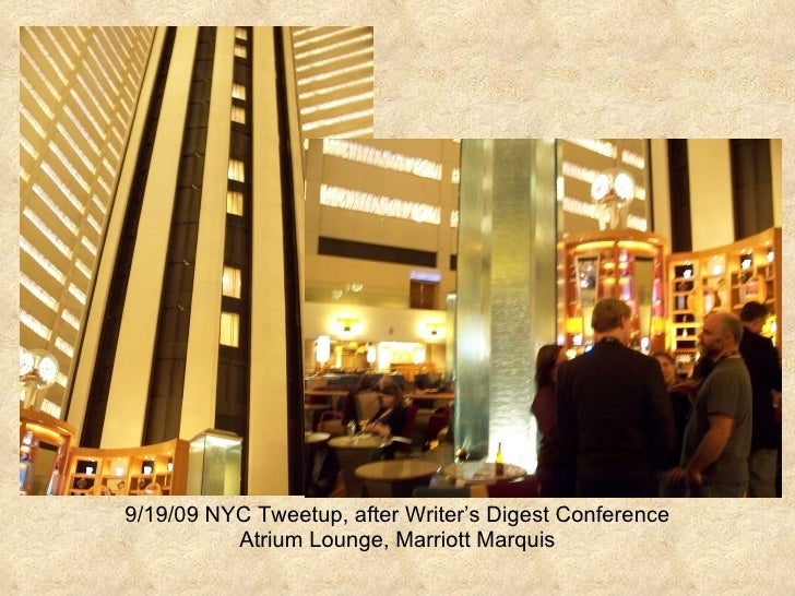 9/19/09 NYC Tweetup, after Writer's Digest Conference Atrium Lounge, Marriott Marquis
