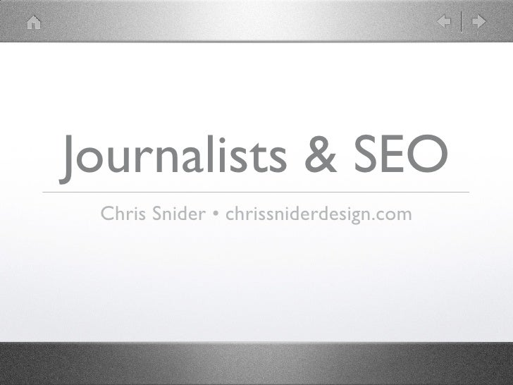 Journalists & SEO  Chris Snider • chrissniderdesign.com