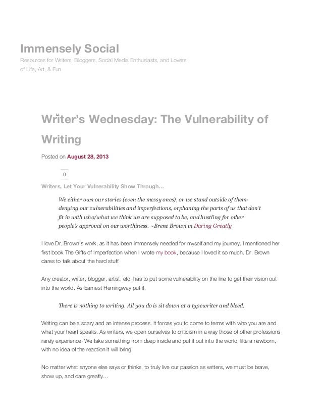 Writer's Wednesday: The Vulnerability of Writing Posted on August 28, 2013 0 Writers, Let Your Vulnerability Show Through…...