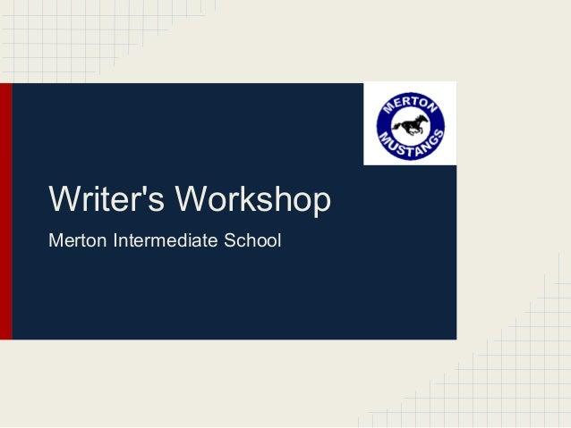 Writer's Workshop Merton Intermediate School