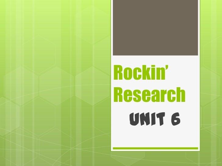 Rockin'Research  Unit 6