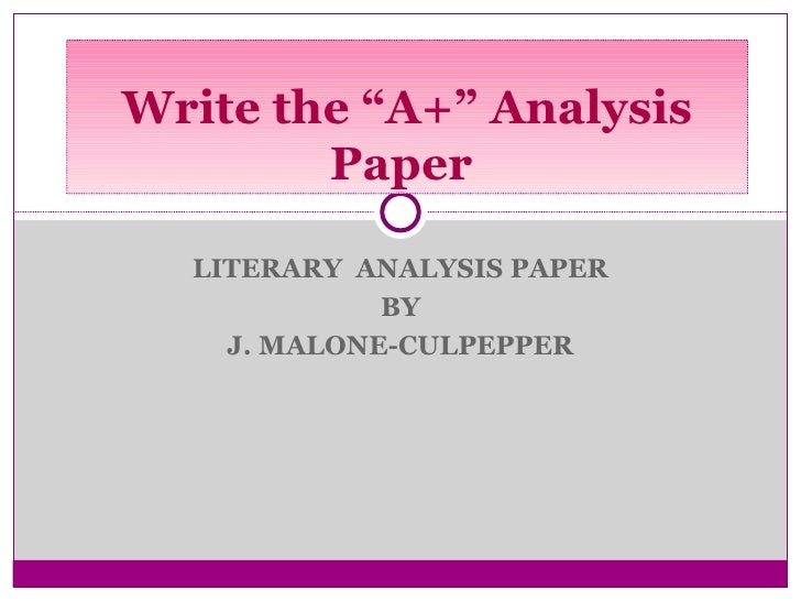 "LITERARY  ANALYSIS PAPER BY J. MALONE-CULPEPPER Write the ""A+"" Analysis Paper"