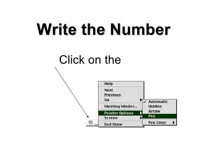 Write the Number Click on the   Use your arrow key on the keyboard to move
