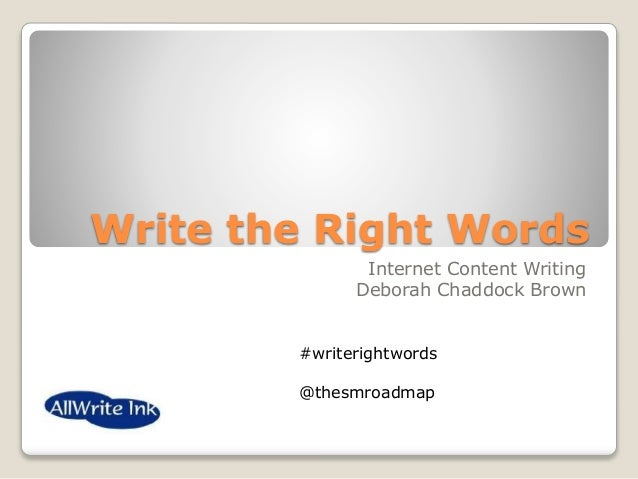 Write the Right Words Internet Content Writing Deborah Chaddock Brown #writerightwords @thesmroadmap