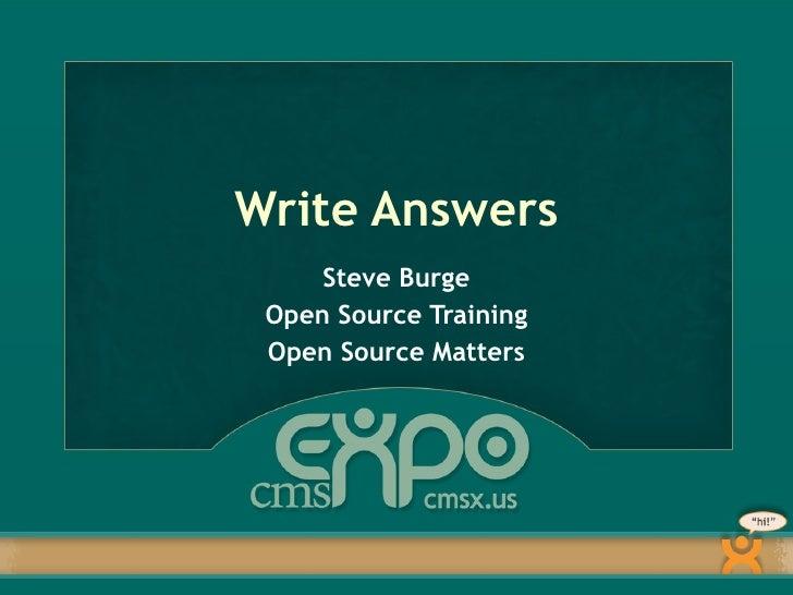 Write Answers Steve Burge Open Source Training Open Source Matters