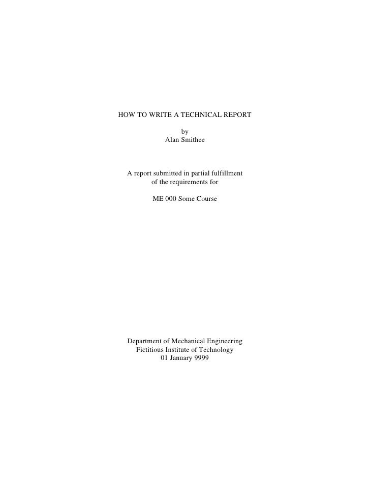HOW TO WRITE A TECHNICAL REPORT                    by               Alan Smithee  A report submitted in partial fulfillmen...