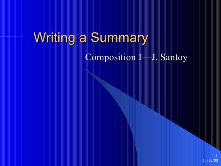 Writing a Summary Composition I—J. Santoy