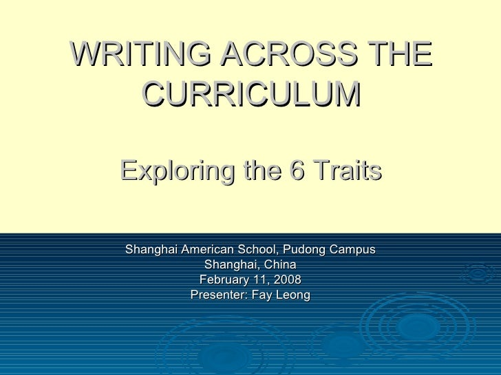 Writing Across the Curriculum: Exploring the 6 Traits