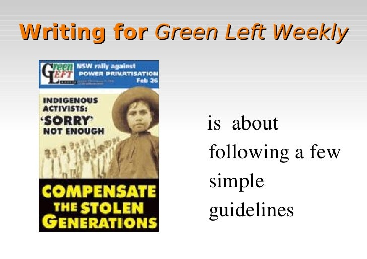 Writing for Green Left Weekly                    isabout                 followingafew                 simple      ...