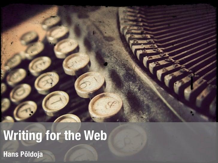 Writing for the Web Hans Põldoja